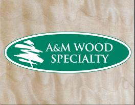 A&M Wood Specialty